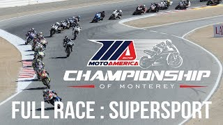 FULL RACE: Supersport at The MotoAmerica Championship of Monterey