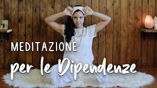Meditazione per le Dipendenze   Vibrant Kundalini