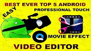 Best Ever Top 5 Android Video Editor With Movie Effect And Professional Touch [MUST HAVE]
