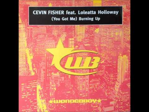Cevin Fisher Feat Loleatta Holloway - (You Got Me) Burning Up (Queen St. Orchestra Vocal Mix) (HQ)
