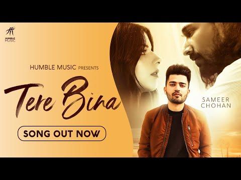 TERE BINA ( Full Song ) Sameer Chohan | Bob | Akhil | Lackimultimedia | Humble Music 2020 |
