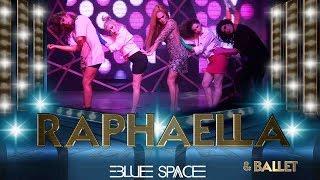 Blue Space Oficial  - Raphaella e Ballet -  10.12.17