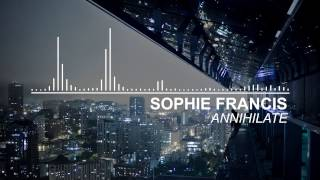 [Big Room] Sophie Francis - Annihilate