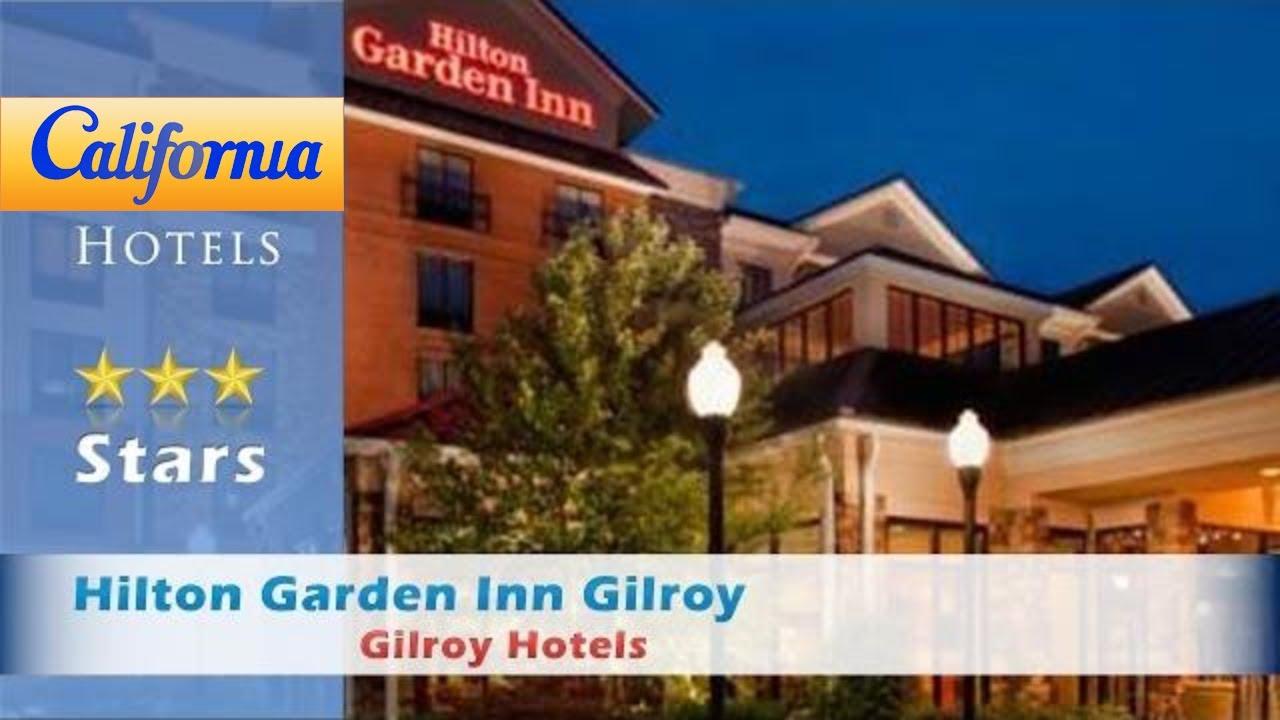 Hilton Garden Inn Gilroy, Gilroy Hotels - California - YouTube