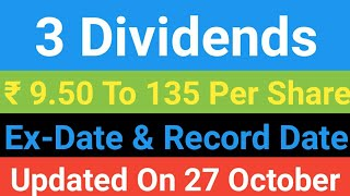 Dividends, Ex - Date, Record Date | 27 To 29 October Dividend, 9.50 To 135 Rs. | Shares & Dividend