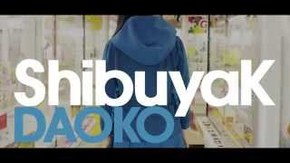 Cover images DAOKO 『ShibuyaK』 Music Video Midium ver[HD]