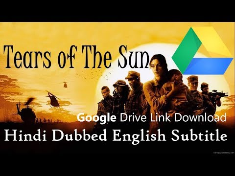 Tears Of The Sun Full Movie Hindi Dubbed Download | Google Drive Link