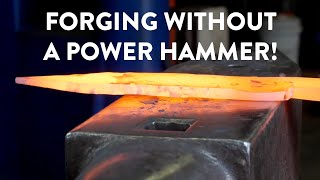 BLADESMITHING | Forging Without A Power Hammer | Basics