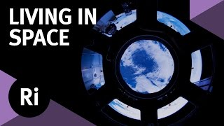Living In Space: An Astronaut's Perspective