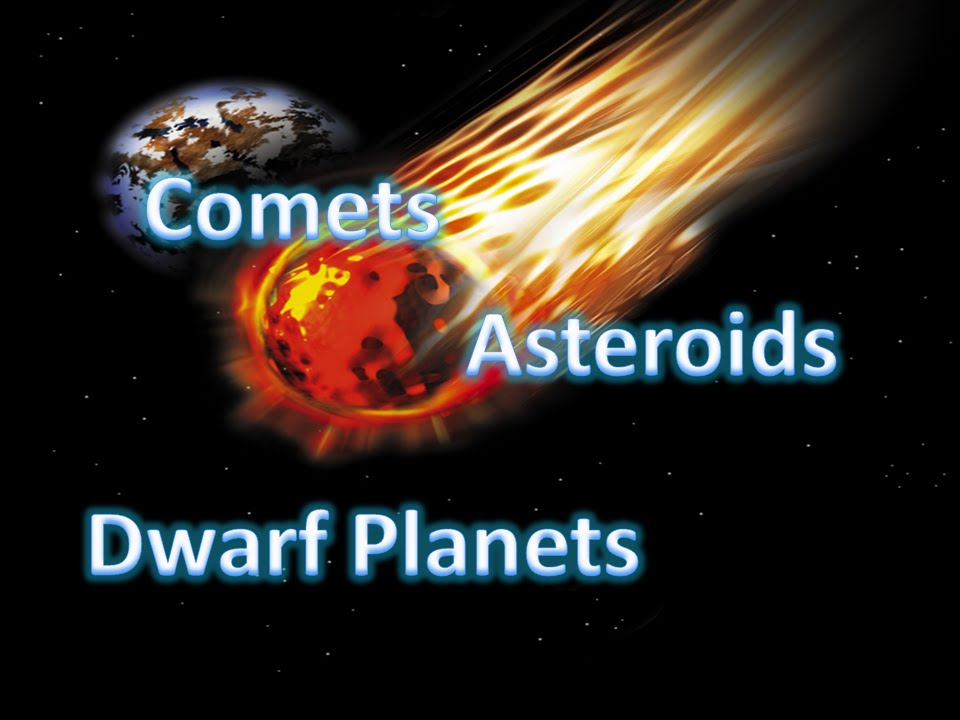 Asteroids, Comets, And Dwarf Planets! - YouTube
