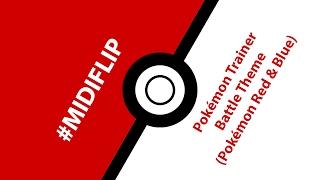 #MIDIFLIP Pokémon Trainer Battle
