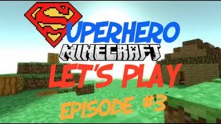 Minecraft Let's Play Superhero Survival Style (Ep 3) Superhero Mod Changes!