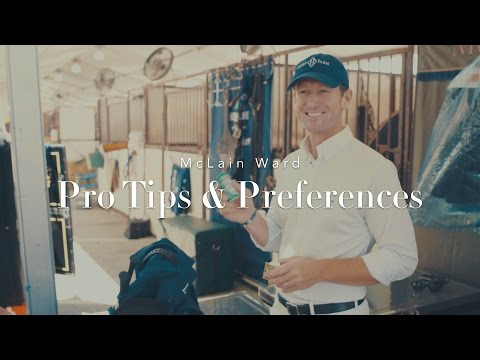 Pro Tips & Preferences with McLain Ward