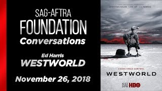 Conversations with Ed Harris of WESTWORLD