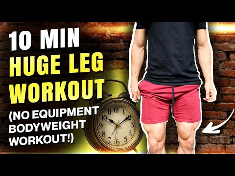 10 MIN HUGE LEG WORKOUT (NO EQUIPMENT BODYWEIGHT WORKOUT!)