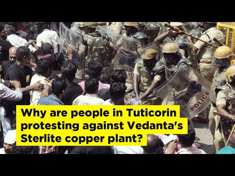 Why are people in Tuticorin protesting against Vedanta's Sterlite copper plant?