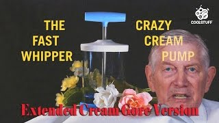The Crazy Fast Cream Whipper Pump [Extended Cream Gore Version]