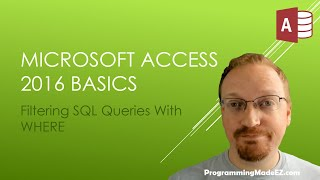 8. Microsoft Access 2016: Filtering SQL Queries With a WHERE Clause