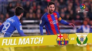 Full Match FC Barcelona vs CD Leganés LaLiga 2016/2017