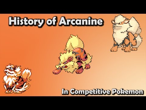 How GOOD was Arcanine ACTUALLY? - History of Arcanine in Competitive Pokemon (Gens 1-6)