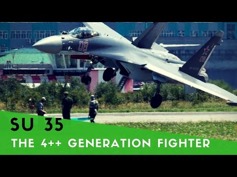 SU 35 - The 4++ Generation Fighter Plane