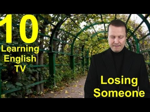 Learning English TV 10 with Steve Ford - losing someone - giving condolences