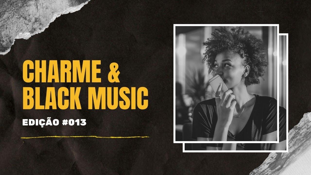 Charme & Black Music #013