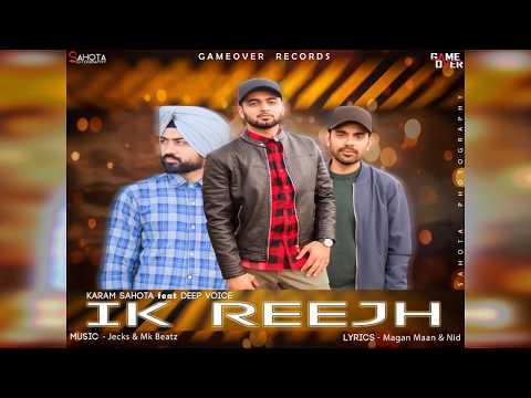 Ik Reejh | One Wish | Deep Voice ft. Karam Sahota | Mk Beatz | Prabh Gill | GameOver Records