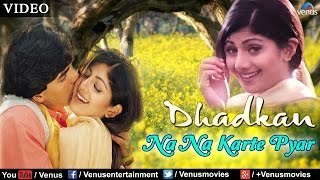 Download Na Na Karte Pyar Full Video Song | Dhadkan | Akshay Kumar & Shilpa Shetty | Udit Narayan & Alka Mp3 and Videos