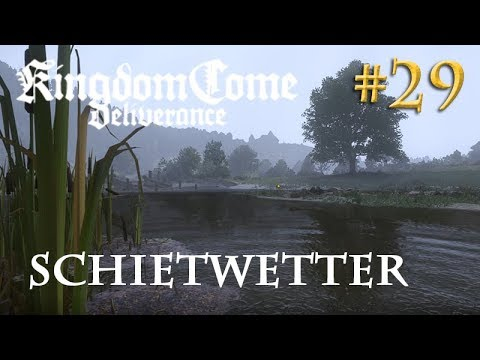 Let's Play Kingdom Come Deliverance #29: Schietwetter  (Tag 26 / Blind / deutsch)
