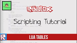 ROBLOX Tutorial - Lua Tables