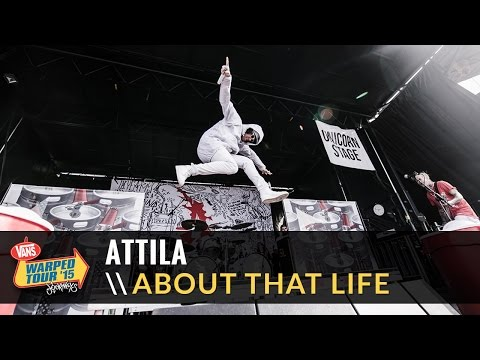 Attila - About That Life (Live 2015 Vans Warped Tour)