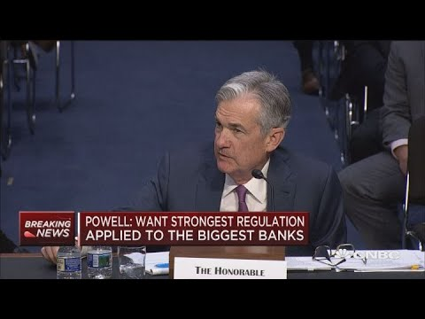 Fed's Powell: Want strongest regulation applied to the biggest banks