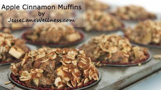 Apple Cinnamon Muffins Video By Jesse Lane Wellness