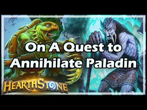[Hearthstone] On A Quest to Annihilate Paladin