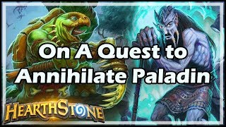 [Hearthstone] On A Quest to Annihilate Paladin thumbnail