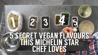 5 SECRET VEGAN FLAVOURS THIS MICHELIN STAR CHEF LOVES 2020