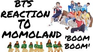 BTS reaction To MOMOLAND 'BOOM BOOM'