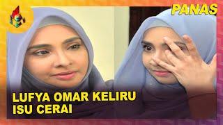 Lufya Omar Keliru Isu Cerai | Melodi (2019)