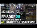43 UNDAUNTED KEYS OPENING Episode 28 Horns of the Reach - ESO HoTR