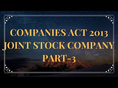 Companies Act 2013 (Joint Stock Company) Part - 3