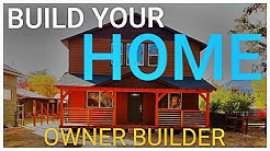 BUILD YOUR HOME! Owner Builder Construction!
