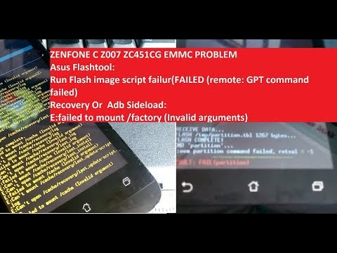 Ciri-ciri Partisi EMMC Rusak Zenfone C ZC451CG Z007  Failed GPT Command, E:  Can't, E: Failed