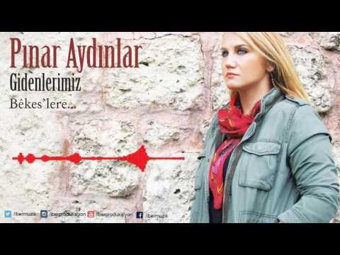 Pınar Aydınlar - Wek Çiyaye Ararat [ Gidenlerimiz Bekes'lere © 2017 İber Prodüksiyon ]