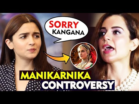 Alia Bhatt Says She Will Apologise To Kangana Ranaut Over Manikarnika Controversy Mp3