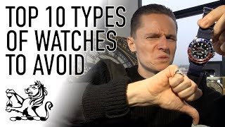 Top 10 Types Of Watches To Avoid - Don't Buy A Watch Until You've Seen This!