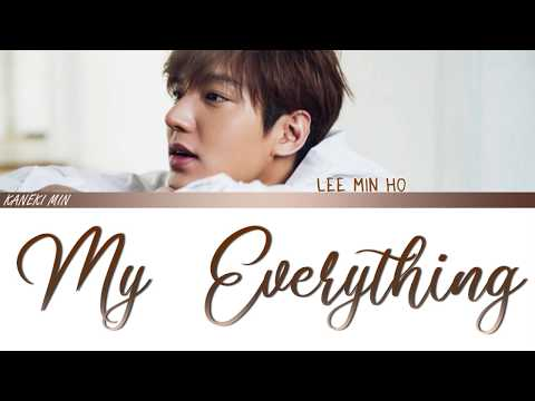LEE MIN HO - MY EVERYTHING (COLOR CODED LYRICS HAN/ROM/ENG)