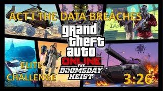 Act 1 (The Data Breaches) Doomsday Heist Elite challenge 3:26 (PS4)