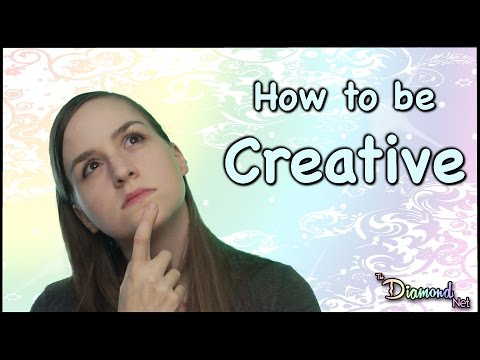 How to be Creative - Developing Creativity - Art Music Writing etc.