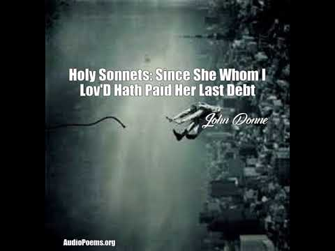 Holy Sonnets: Since She Whom I Lov'D Hath Paid Her Last Debt (John Donne Poem)